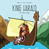 img - for King Harald of Norway: A Tale for Tiny Travellers (Tales for Tiny Travellers) book / textbook / text book