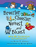 Breezier, Cheesier, Newest, and Bluest: What Are Comparatives and Superlatives? (Words Are CATegorical)