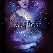 The Secret Language of Stones: The Daughters of La Lune, Book 2 | M. J. Rose