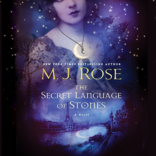 The Secret Language of Stones: The Daughters of La Lune, Book 2 by Dreamscape Media, LLC