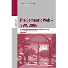 The Semantic Web - ISWC 2006: 5th International Semantic Web Conference, ISWC 2006, Athens, GA, USA, November 5-9, 2006, Proceedings: 4273