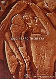 GOD HEARD THEIR CRY