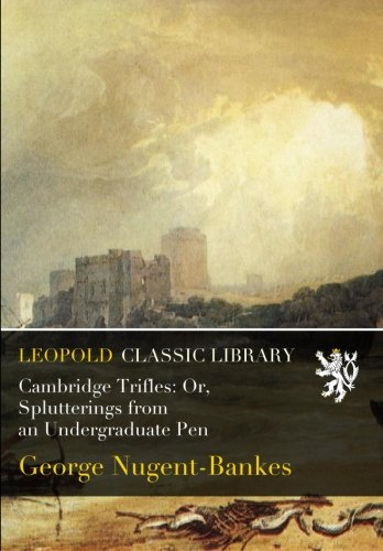 Download Cambridge Trifles: Or, Splutterings from an Undergraduate Pen pdf epub