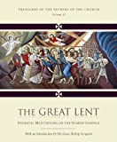 The Great Lent: Patristic Meditations on the Sunday Gospels (Treasures of the Fathers Book 2)