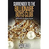 Surrender to the Billionaire Boys Club (Billionaire Romance Series Book 2)