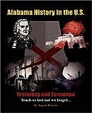 Alabama History in the U. S., Angela Broyles, 1934610070