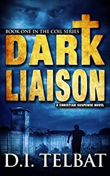 DARK LIAISON: A Christian Suspense Novel (COIL Book 1) by [Telbat, D.I.]