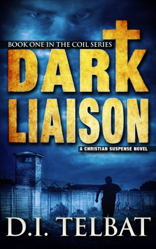 DARK LIAISON: A Christian Suspense Novel (COIL Book 1)