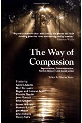 The Way of Compassion: Vegetarianism, Environmentalism, Animal Advocacy, and Social Justice Paperback