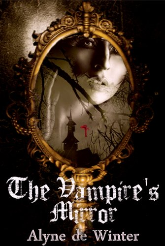 Book: The Vampire's Mirror by Alyne de Winter