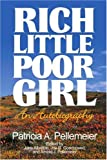 Rich Little Poor Girl, Patricia A. Pellemeier, 0595170013
