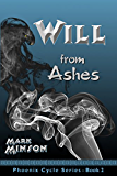 Will from Ashes (Phoenix Cycle Book 2)