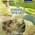 The Consequence of Loving Colton   Rachel Van Dyken