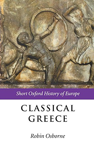 Classical Greece: 500-323 BC (Short Oxford History of -