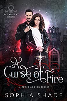 A Curse of Fire (Fae Academy Book 1) by [Shade, Sophia]