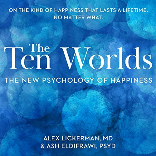 The Ten Worlds: The New Psychology of Happiness by HighBridge Audio