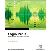 Apple Pro Training Series: Logic Pro X: Professional Music Production