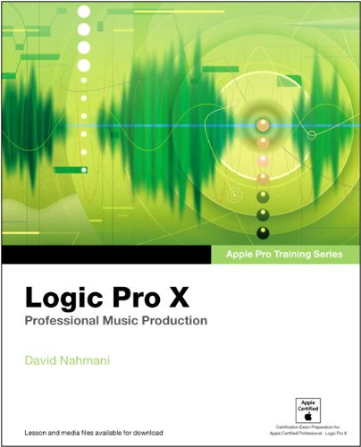 (Apple Pro Training Series: Logic Pro X: Professional Music Production)