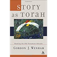 Story as Torah: Reading the Old Testament Ethically (Old Testament Studies)
