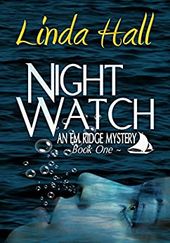 Night Watch: An Em Ridge Mystery by [Hall, Linda]