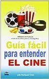 img - for Gu a f cil para entender el cine book / textbook / text book