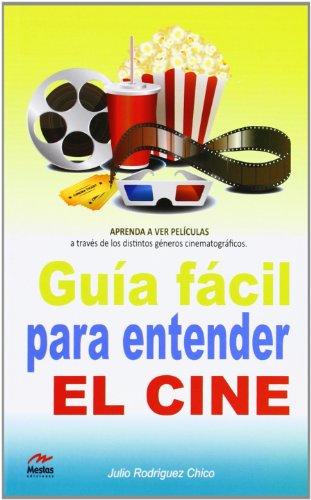 Descargar Libro Guía Fácil Para Entender El Cine Julio A. Rodríguez Chico