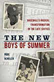 img - for The New Boys of Summer: Baseball's Radical Transformation in the Late Sixties book / textbook / text book