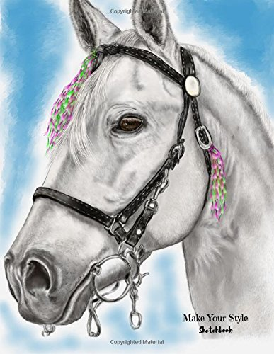 "Make Your Style Sketchbook: Horse Sketchbook Volume 6 (Blank Paper for Drawing) - Practice Drawing, Sketching, Doodling, Journal, Sketch Pad - 120 pages of 8.5"" x 11"" White Paper"