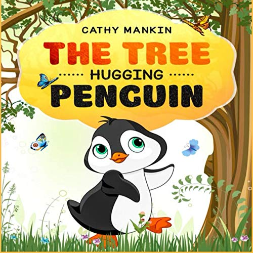 The Tree Hugging Penguin: A Story Of Hugs