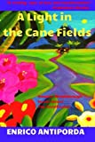 img - for A Light in the Cane Fields book / textbook / text book