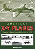 img - for American X & Y Planes, Vol. 1: Experimental Aircraft to 1945 (Crowood Aviation) book / textbook / text book