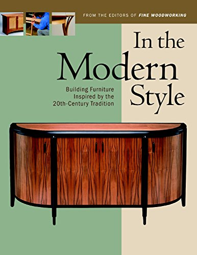 In the Modern Style: Building Furniture Inspired by 20th-Century Tradit (In The Style) 20th Century Modern Furniture