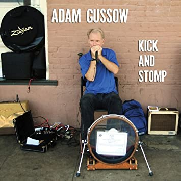 Kick & Stomp : Adam Gussow: Amazon.fr: Musique
