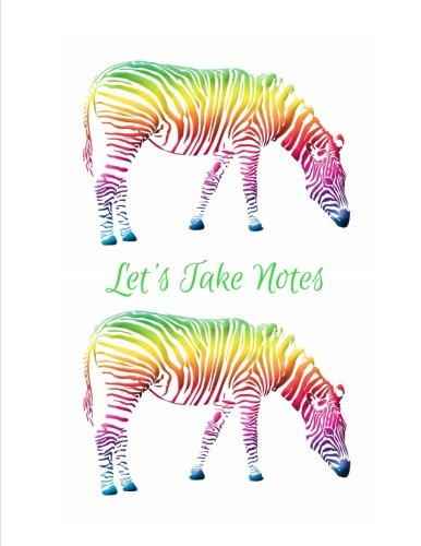Read Online Let's Take Notes: Rainbow Zebra 8.5 x 11 Best 100 Page College Ruled Composition Planner for School: Doodles, Drawings, Writing, Learning and Diary Note Paper Pad for Taking Teacher Notes pdf