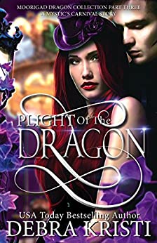 Plight of the Dragon: (An Urban Fantasy/Paranormal Romance Series) (Moorigad Dragon Collection Book 3) by [Kristi, Debra]