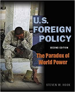 By Steven W Hook - U.S. Foreign Policy: the Paradox of World Power, 2nd (second) Edition: 2nd (second) Edition