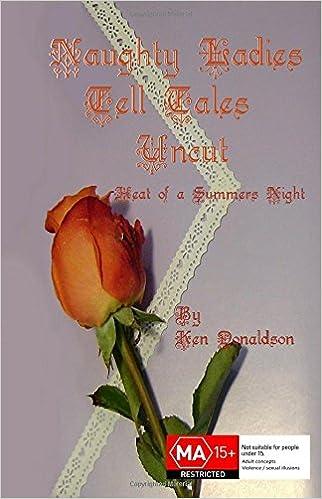 Naughty Ladies Tell Tales Uncut: Heat of a Summer's Night: Volume 1