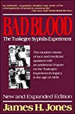 : Bad Blood: The Tuskegee Syphilis Experiment, New and Expanded Edition