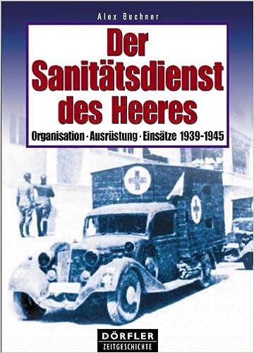 Der Sanitatsdienst Des Heeres Organisation Ausrustung Einsatze Buchner Alex Amazon De Bucher
