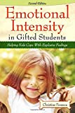 Emotional Intensity in Gifted Students: Helping Kids Cope with Explosive Feelings (2nd ed.)