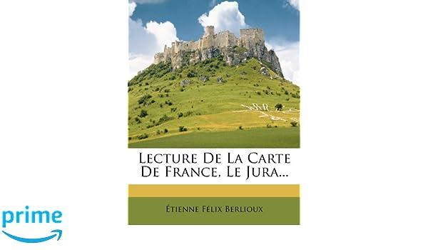 Le Jura Carte.Lecture De La Carte De France Le Jura French Edition