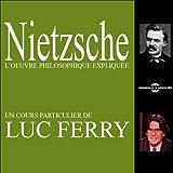 Nietzsche: L'œuvre philosophique expliquée