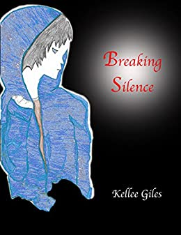 Breaking Silence by [Giles, Kellee]