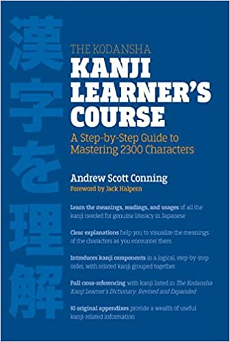 The Kodansha Kanji Learner's Course: A Step-by-Step Guide to Mastering 2300 Characters