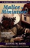 Malice in Miniature, Jeanne M. Dams, 0061013455