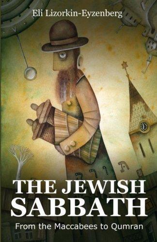 The Jewish Sabbath: From the Maccabees to Qumran by Eli Lizorkin-Eyzenberg (2015-08-16)
