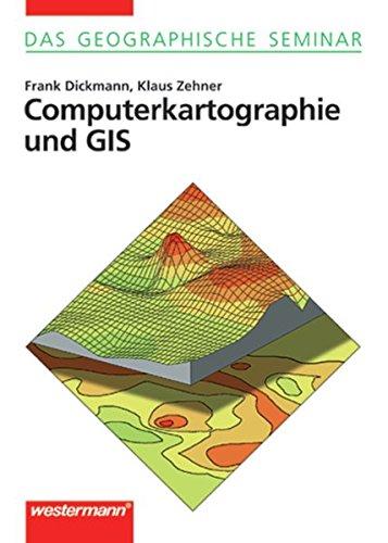 Das Geographische Seminar: Computerkartographie und GIS: 2. Auflage 2001 mit Demo-CD-ROM