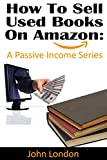 How To Sell Used Books On Amazon: A Passive Income Series