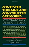Contested Terrains and Constructed Categories, George Clement Bond and Nigel C. Gibson, 0813336783