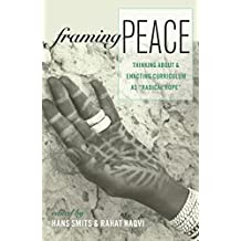 Framing Peace: Thinking about and Enacting Curriculum as «Radical Hope» (Complicated Conversation)